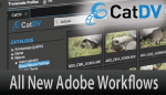 CatDV Adobe Workflows – Available Now