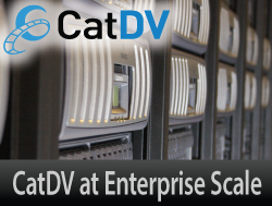 CatDV at Enterprise Scale